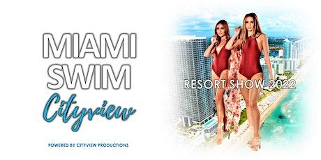 Miami Swim Week Cityview - Resortwear Show tickets