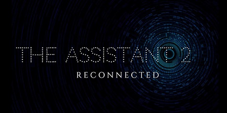 The Assistant 2: Reconnected tickets