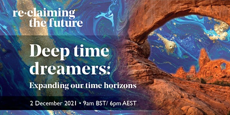 Deep time dreamers: expanding our time horizons tickets