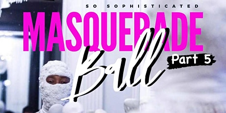 """BC Family Reunion Presents """"So Sophisticated Masquerade Ball"""" Pt 5 tickets"""
