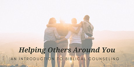 Helping Others Around You: An Introduction to Biblical Counseling tickets