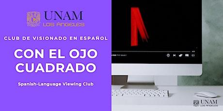 Spanish-Language Viewing Club: Con el Ojo Cuadrado tickets