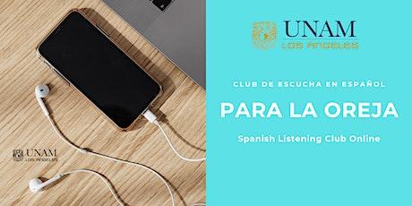 Spanish Language Listening Club: Para la Oreja tickets