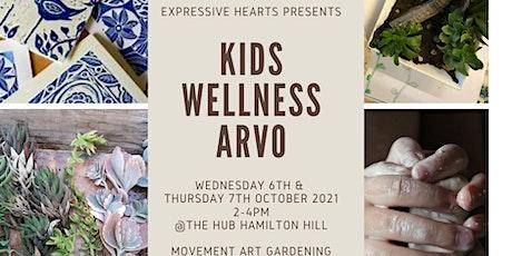 Kids Wellness Arvo- Movement, Art & Gardening tickets