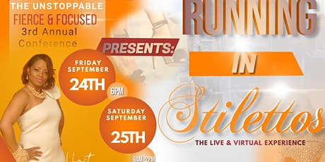 The Unstoppable Fierce & Focused Women's Conference: Running In Stilettos tickets