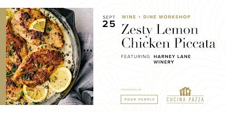 Wine + Dine Workshop: Zesty Lemon Chicken Piccata tickets