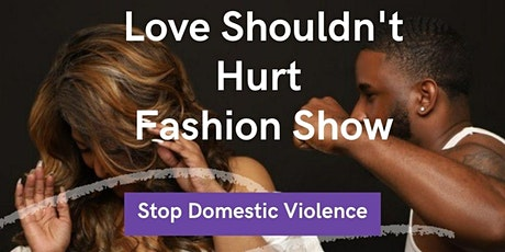 Love Shouldn't Hurt Fashion Show tickets