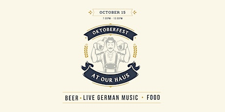 Oktoberfest at our Haus tickets