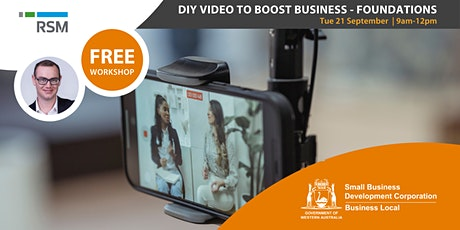DIY Video to Boost Business - Foundations (Geraldton) tickets