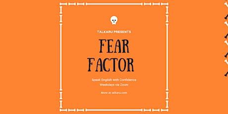 Fear Factor | English Fluency Class tickets