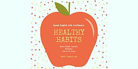 Healthy Habits | English Fluency Workshop tickets