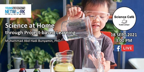 Science at Home through Project-based Learning - 18 Sept 2021 tickets