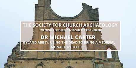 SCA Lecture: Michael Carter - Using the Dead to bring a Monastery to life tickets