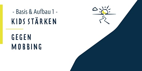 Kinder stärken gegen Mobbing - Basis und Aufbau 1 - Frankfurt/Main Tickets