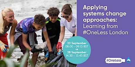 Applying systems change approaches: Learning from #OneLess London tickets