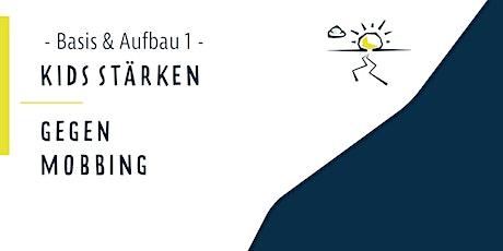 Kinder stärken gegen Mobbing - Basis und Aufbau 1 - München Tickets