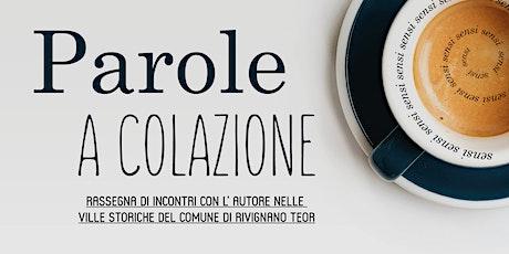 Parole a Colazione - CARNIA, UNA GUIDA con Paolo PATUI ed Elena COMMESSATTI biglietti