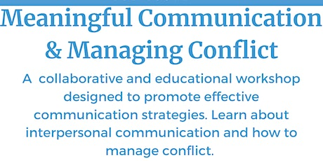 Meaningful Communication & Managing Conflict- Adult & Teen Workshops tickets