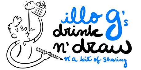 Illo G's Drink n' Draw n' A Bit of Sharing tickets