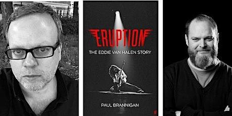 ERUPTION - The Eddie Van Halen Story. Author Paul Brannigan in conversation tickets