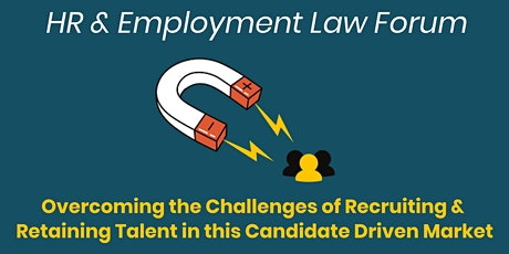 HR Forum: Attracting & Retaining Talent in this Candidate Driven Market tickets