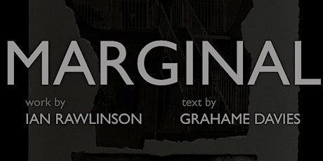 MARGINAL - an exhibition of new work by Ian Rawlinson tickets