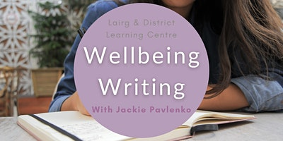 Wellbeing Writing Tasters Sessions 1 -4