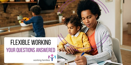 Flexible working: your questions answered - webinar for parents and carers tickets