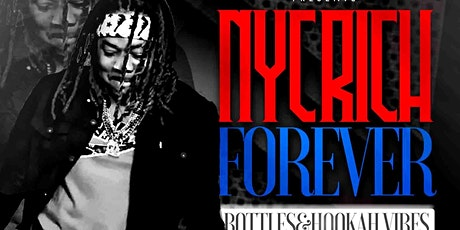 Rich forever nyc (bottles & hookah vibes) tickets