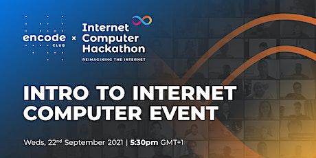 Encode x Internet Computer: Intro to Internet Computer tickets