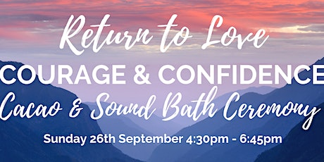 Return to Love {FULL MOON Sound Bath & Cacao Ceremony for Confidence} tickets