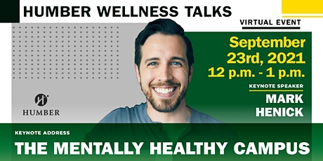 Humber Wellness Talks  - The Mentally Healthy Campus with Mark Henick tickets