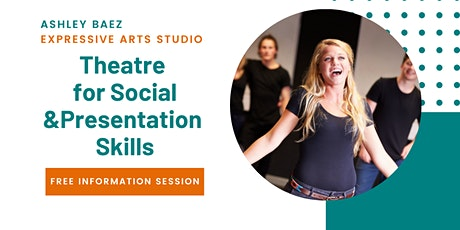 FREE Information Session - Theatre for Social & Presentation Skills Class Tickets