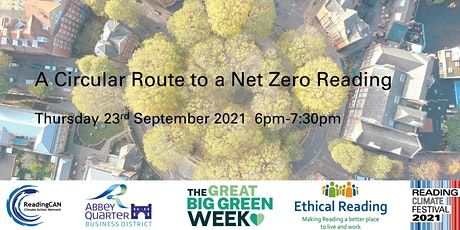 A Circular Route to a Net Zero Reading (Reading Climate Festival) tickets