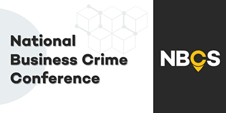 National Business Crime Conference - November 2021 tickets
