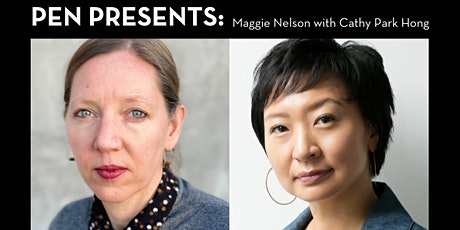 PEN Presents: Maggie Nelson with Cathy Park Hong tickets