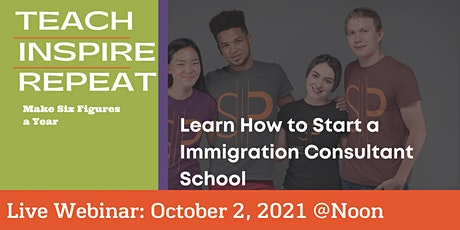 Learn How to Start an Immigration Consultant School tickets