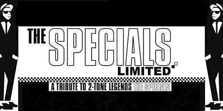 THE SPECIALS LTD: A tribute to 2-tone legends The specials tickets