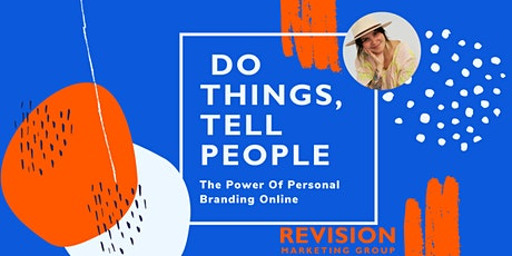 Do Things, Tell People :The Power Of Personal Branding Online tickets