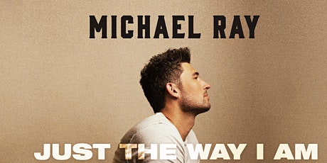 """Michael Ray """"Just the Way I Am Tour"""" tickets"""