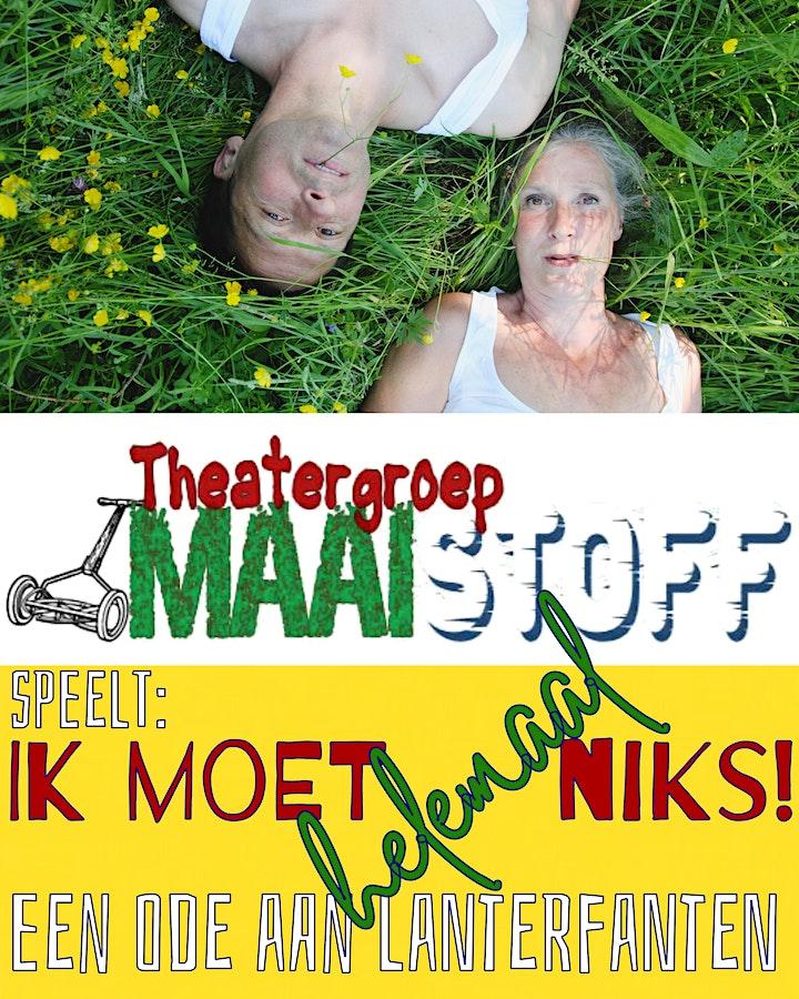 Afbeelding van Theatergroep  Maaistoff  speelt 'Ik moet helemaal niks!'