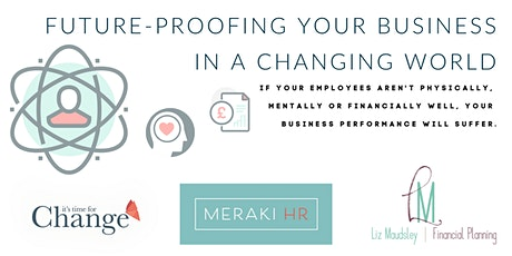 Future Proofing your Business in a Changing World tickets