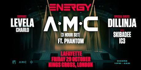 A.M.C presents Energy –London tickets