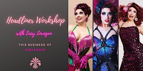 HEADLINER WORKSHOP - Business of Burlesque tickets