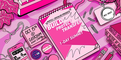 Hustle and Socialize Presents: Build, Protect, Transfer tickets