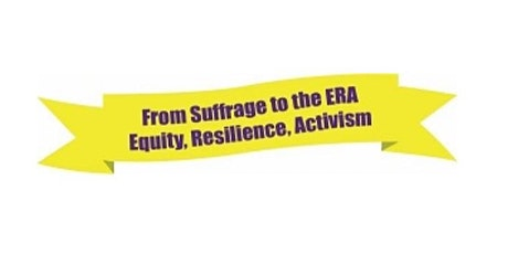 From Suffrage to the ERA: Equity, Resilience, Activism tickets