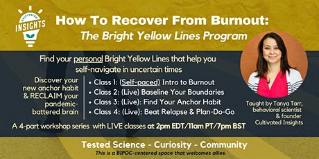 How To Recover From Burnout: The Bright Yellow Lines Program tickets