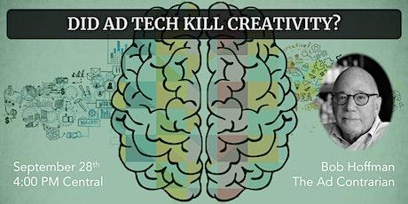Did Ad Tech Kill Creativity? tickets