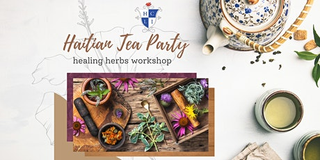 Haitian Tea Party - Healing Herbs Workshop tickets