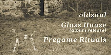 Glass House/ Old Soul /Pregame Rituals tickets